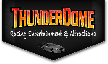ThunderDome Racing Entertainment and Attractions